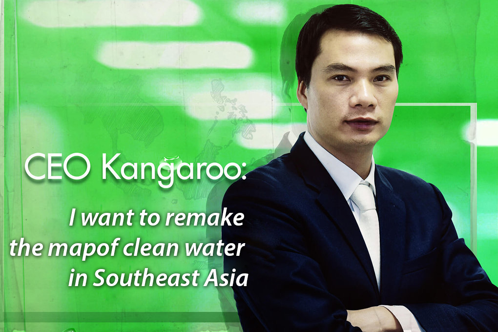 CEO of Kangaroo Group – I want to remake the map of clean water in Southeast Asia