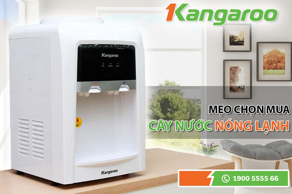 Mẹo chọn mua cây nước nóng lạnh Kangaroo chính hãng