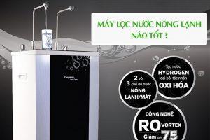 Máy lọc nước nóng lạnh nào tốt nhất?
