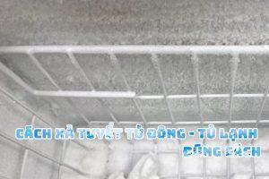 Cách xả tuyết tủ đông tủ lạnh nhanh